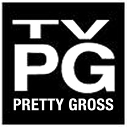 TV-PG - Pretty Gross